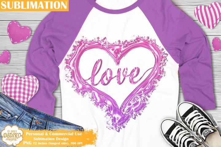Love Sublimation Design, Valentines PNG, Love Hearts PNG