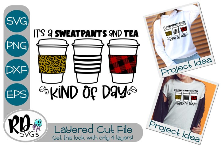 Tea and Sweatpants Kind of Day - A Cricut Layered Cut File