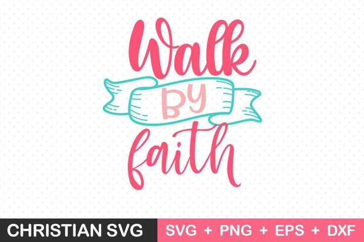 walk by faith svg, Christian SVG