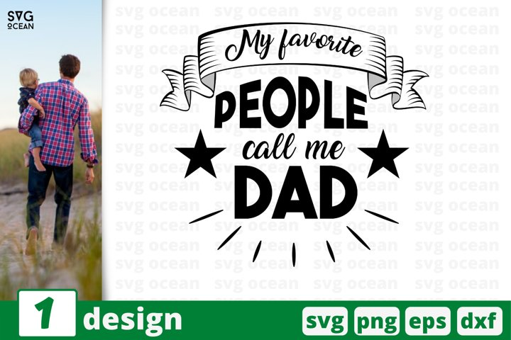 My favorite people call me dad SVG cut files, fathers day