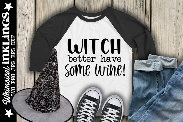 Witches Better Have Some Wine SVG