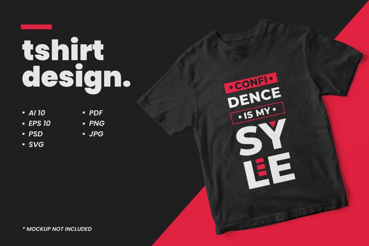 Confidence is my syle typography quote t shirt design