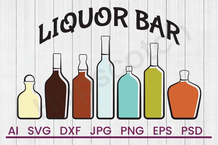 Liquor Bottle SVG, Liquor Bar SVG, DXF File, Cuttatable File