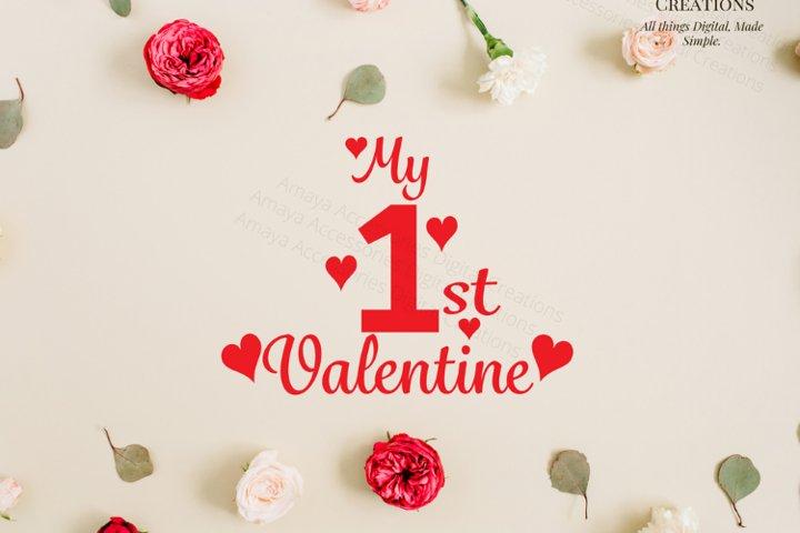 My first Valentines Svg, Instant Download