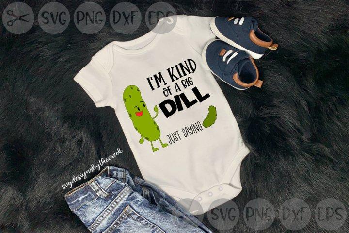 Kind Of A Big Deal, Dill, Pickle, Cute, Green, Cut File, SVG