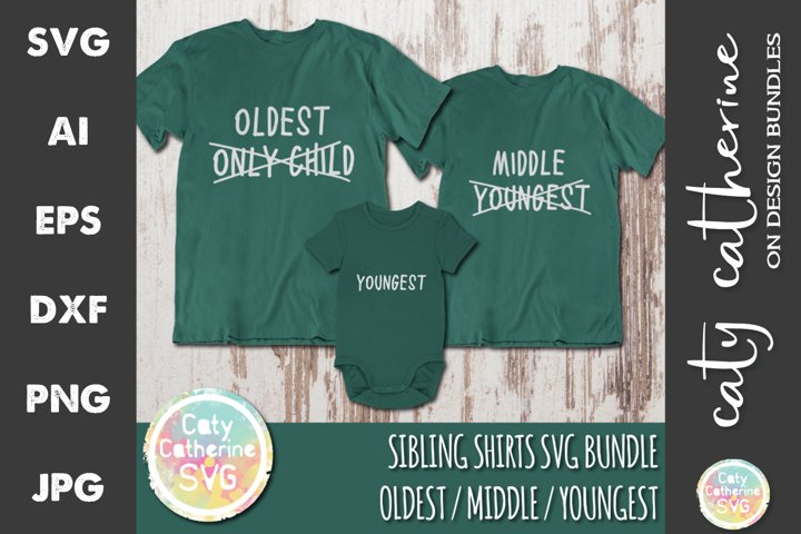 Sibling Shirts Bundle Oldest Middle Youngest SVG Cut Files