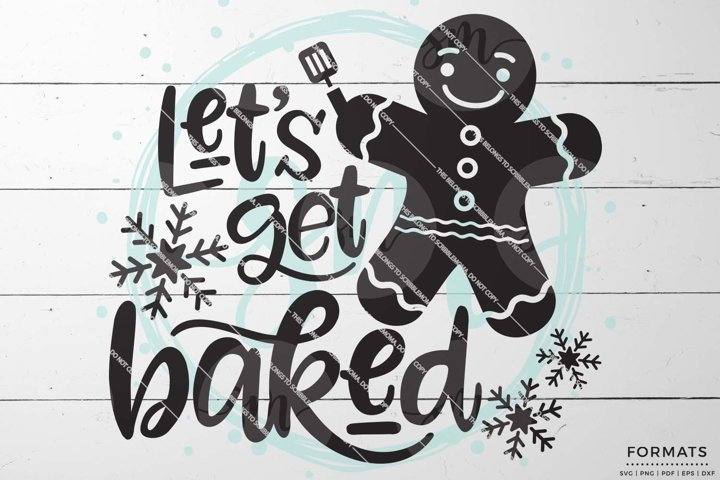 Lets Get Baked Christmas SVG Files for Cricut