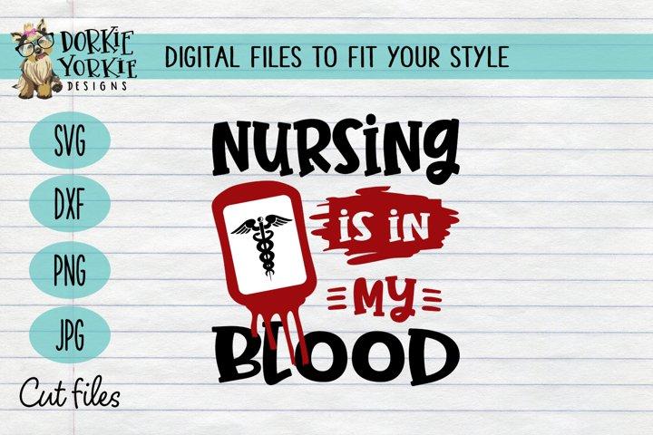 Nursing is in my blood - essential worker - hero - SVG cut