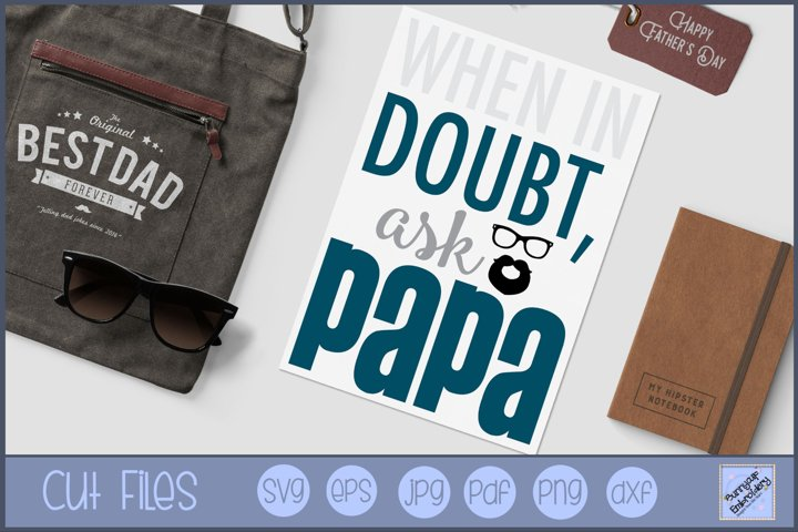When In Doubt Ask Pappa - SVG, Clipart, Graphic