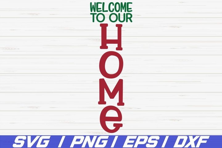Welcome To Our Home SVG / Cricut / Christmas Porch Sign SVG