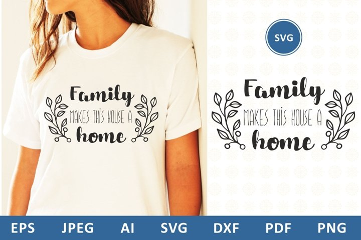 Family makes this house a home svg dxf Family Quote clipart
