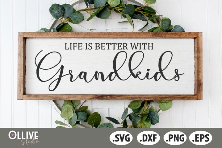 Life is Better with Grandkids SVG| Grandkids SVG