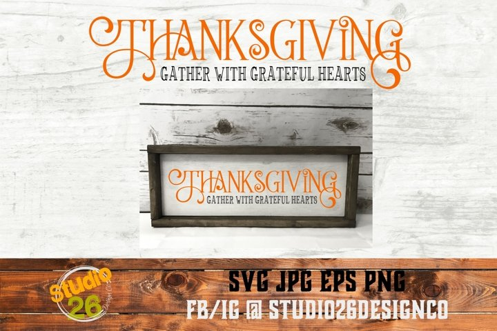 Thanksgiving - Gather With Grateful Hearts - SVG PNG EPS