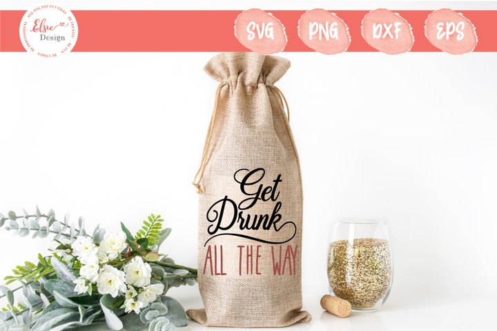 Christmas Wine Bag - Get Drunk All The Way SVG