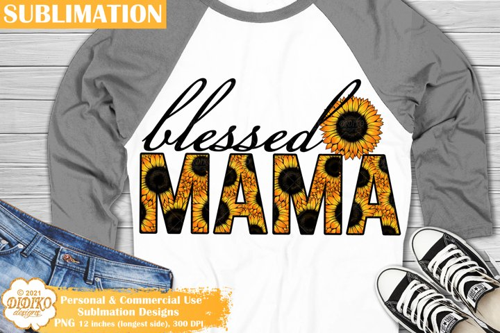 Blessed Mama Sublimation, Sunflower Sublimation, Mothers Day