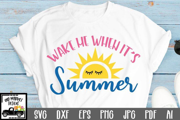 Wake Me When Its Summer SVG Cut File - Summer SVG