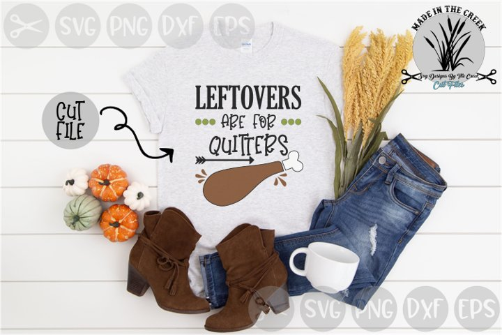 Leftovers Are For Quitters, Thanksgiving, Eat, Cut File, SVG