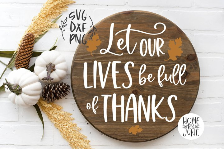 Let Our Lives Be Full of Thanks Round/Circle Thanksgiving