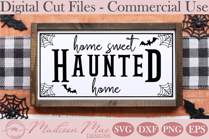 Home Sweet Haunted Home, Halloween Sign SVG