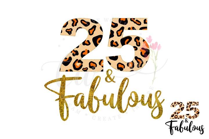 25 and Fabulous svg | 25th Birthday svg | Leopard Birthday