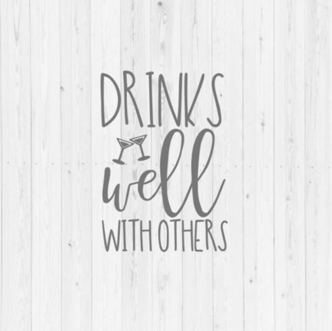 Drinks well with others, summer SVG, Silhouette, Cricut, funny SVG, quote SVG, digital download, instant download, adult svg, svg, png, dxf