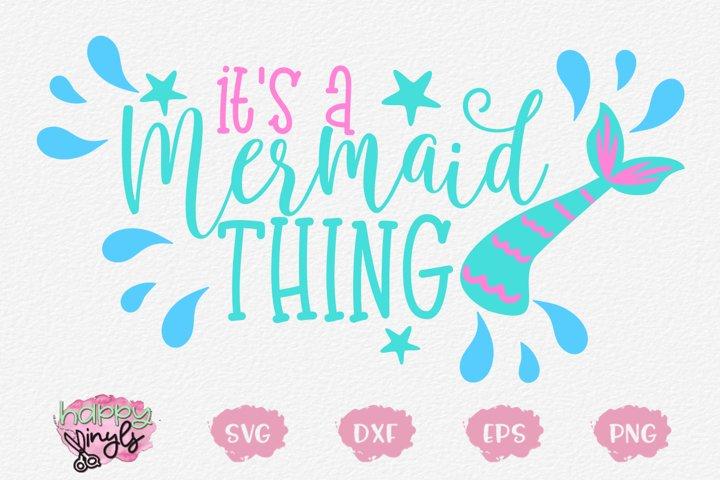 Its A Mermaid Thing - A Mermaid SVG