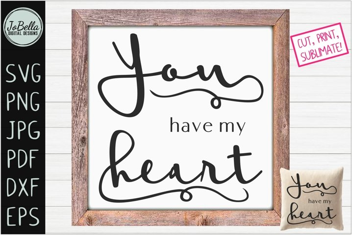 You Have My Heart Romantic SVG, Printable & Sublimation PNG
