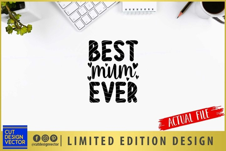 Best Mum Ever SVG