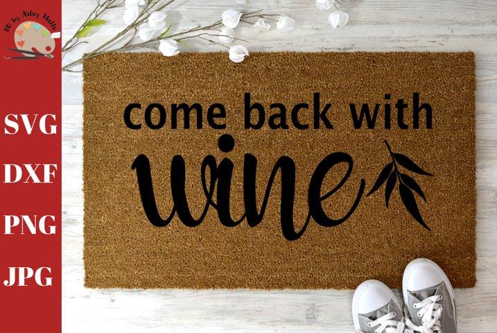 Come Back With Wine, funny Welcome Doormat DIY doormat svg example