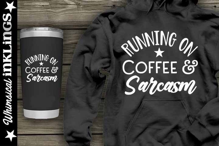 Running On Coffee And Sarcasm SVG