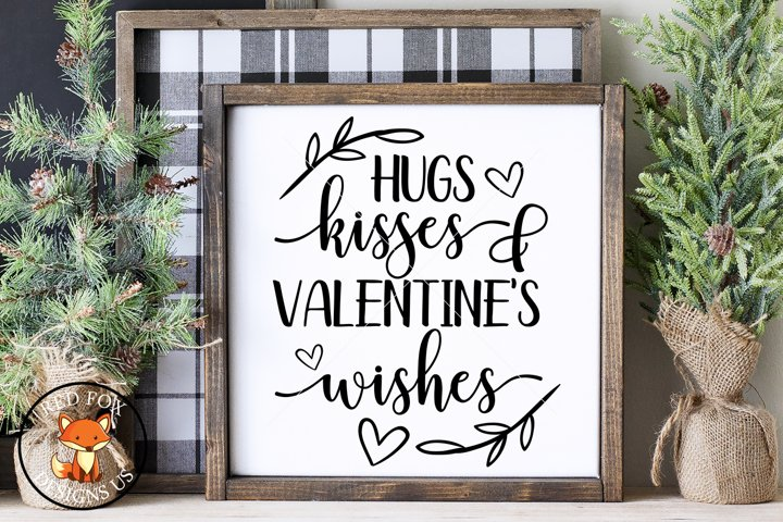 Hugs Kisses & Valentines Wishes, Valentines day svg png dxf