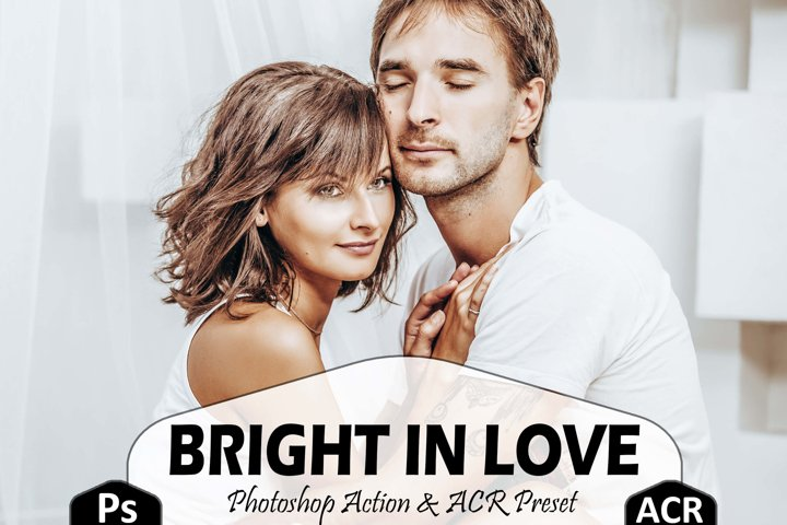 10 Bright In Love Photoshop Actions And ACR Presets, Ps