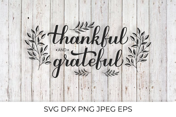 Thankful and Grateful calligraphy. Thanksgiving quote SVG