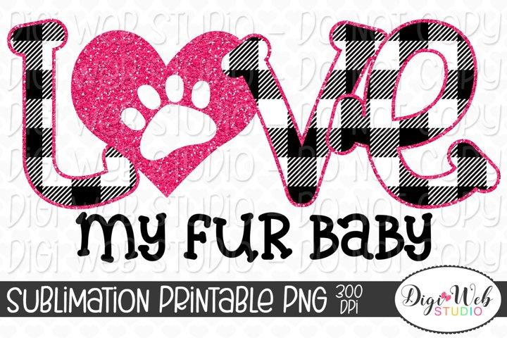 Dog, Cat Sublimation Design - Love My Fur Baby
