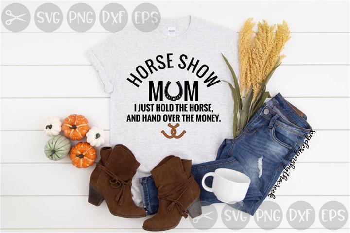 Horse Show Mom, Horseshoes, Horses, Cut File, SVG, DXF.