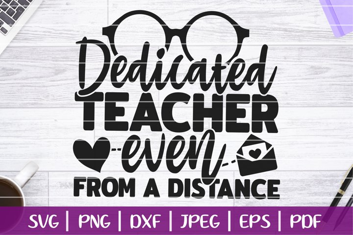 Dedicated Teacher Even From A Distance SVG, Quarantine SVG