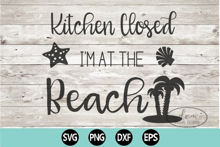 Kitchen Closed Im At the Beach SVG PNG DXF EPS