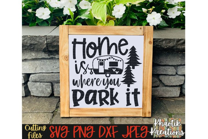 Home is where you park it svg, Funny Camping svg, Travel svg