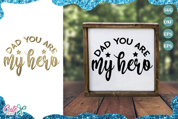 Dad you are my hero Svg cut files for crafters