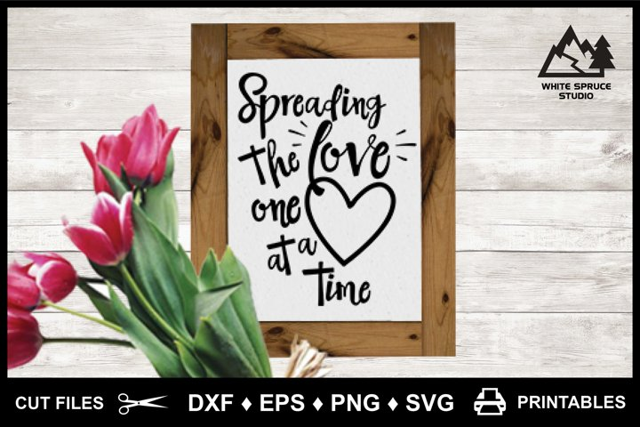 Spreading the Love One Heart At A Time - DXF EPS PNG SVG