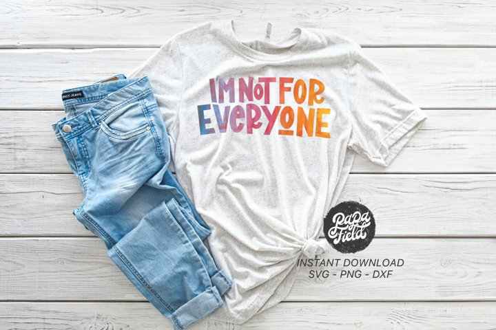 Im Not For Everyone|PNG|Sublimation