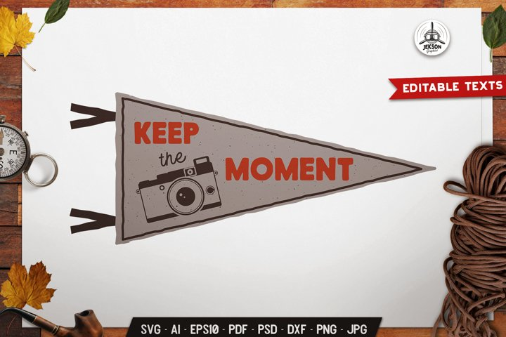 Keep The Moment SVG Badge Vector Retro Pennant Graphic Logo