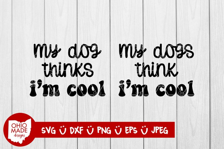 My Dog Thinks Im Cool 2 in 1 Bundle SVG