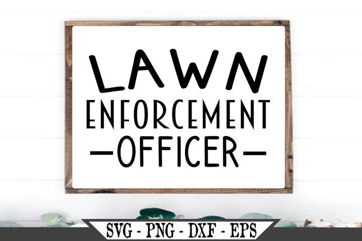 Lawn Enforcement Officer SVG Funny Dad