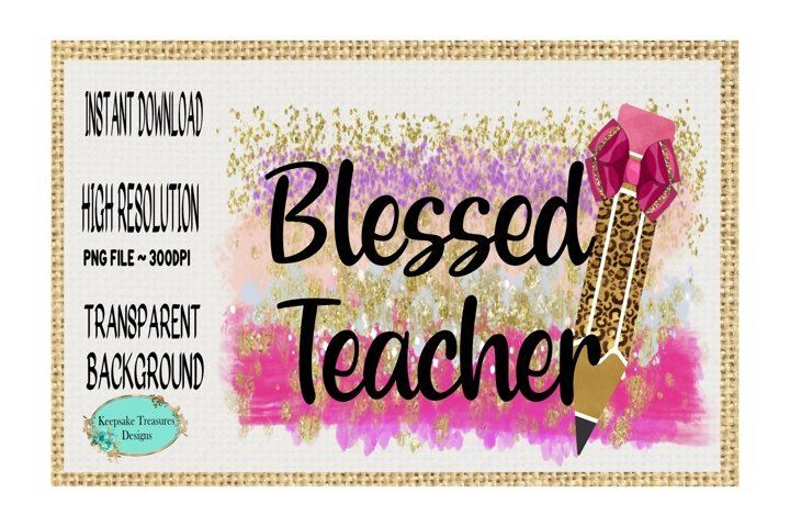 Blessed Teacher, Sublimation Design