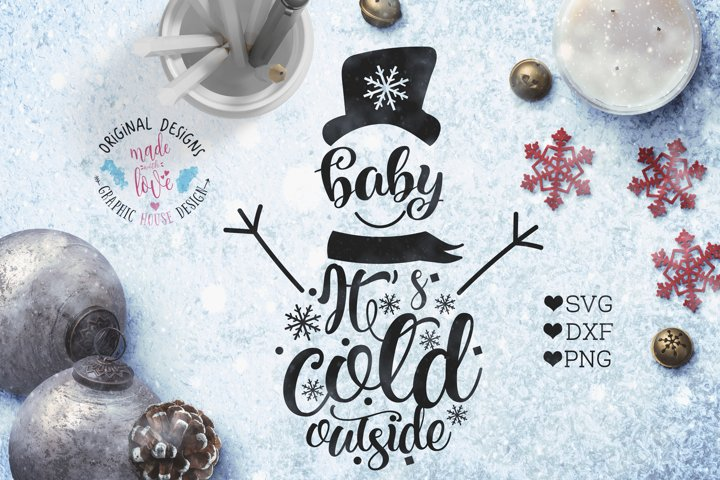 Baby Its Cold Outside Snowman Christmas Cut File