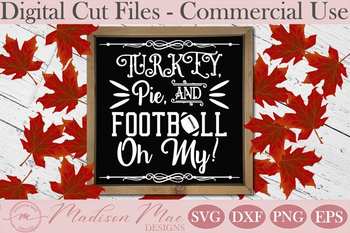 Thanksgiving SVG, Turkey, Pie, and Football Oh My!