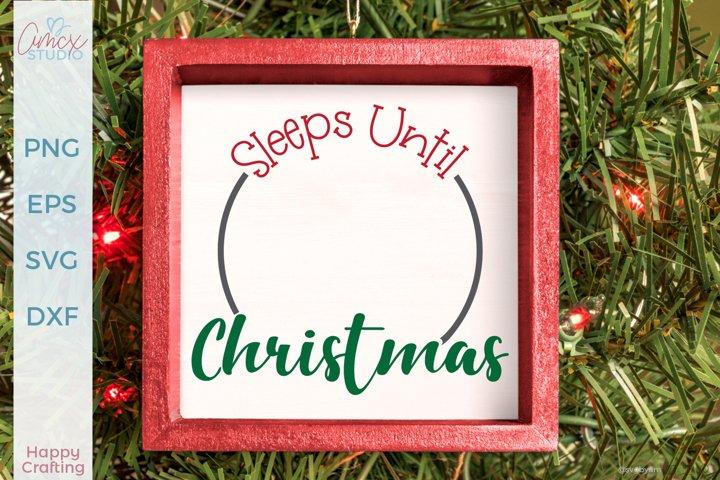 Sleeps Until Christmas - Christmas Countdown SVG