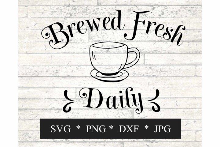 Fresh Brewed Daily Coffee SVG