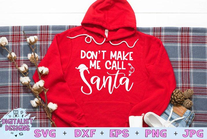 Dont Make me Call Santa SVG, Christmas SVG, Funny